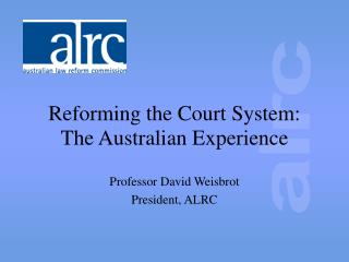 Reforming the Court System: The Australian Experience