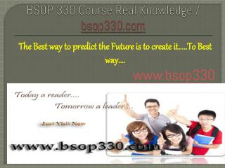 BSOP 330 Course Real Knowledge / bsop 330 dotcom
