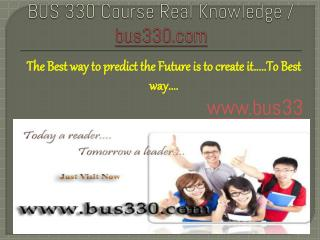 BUS 330 Course Real Knowledge / bus 330 dotcom