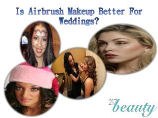 Is air brush making is better for wedding?