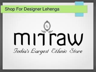 Shop For Designer Lehenga