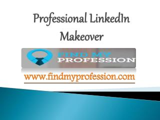 Professional LinkedIn Makeover - www.findmyprofession.com