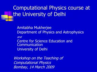 Computational Physics course at the University of Delhi