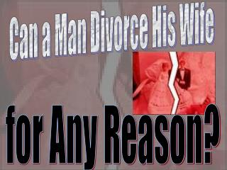 Can a Man Divorce His Wife