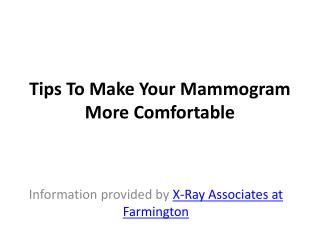 Tips To Make Your Mammogram More Comfortable