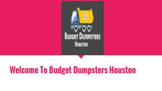 Dumpster Rentals in Houston- Tips for renting a dumpster