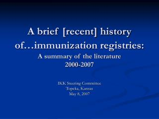 A brief [recent] history of immunization registries:  A summary of the literature 2000-2007
