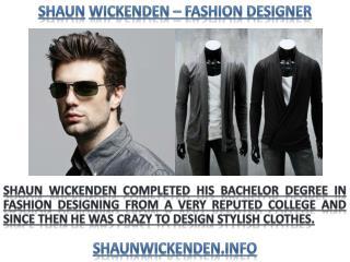 Shaun Wickenden Best Fashion Designer of New Era 2017