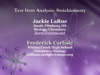 Test Item Analysis: Stoichiometry  Jackie LaRue South Pittsburg HS Biology