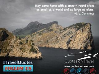 Famous Travel Quotes by E.E. Cummings at QuotesOnTravel.com
