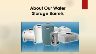 About Our Water Storage Barrels