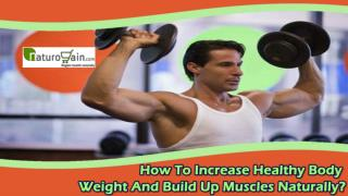 How To Increase Healthy Body Weight And Build Up Muscles Naturally?