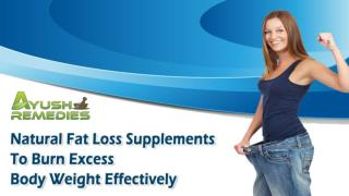 Natural Fat Loss Supplements To Burn Excess Body Weight Effectively