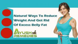 Natural Ways To Reduce Weight And Get Rid Of Excess Belly Fat
