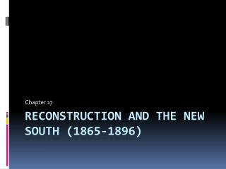 Reconstruction and the New South 1865-1896