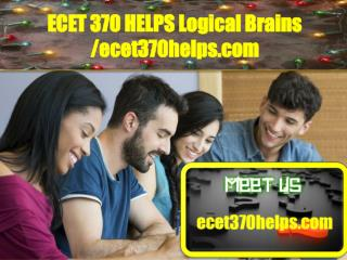 ECET 370 HELPS Logical Brains /ecet370helps.com