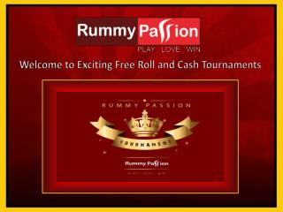 Free Roll and Cash Tournaments at Rummy Passion