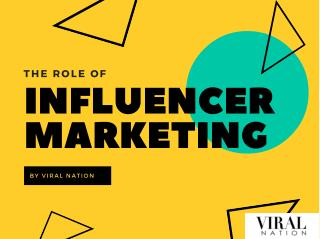 The Role of Influencer Marketing - Viral Nation