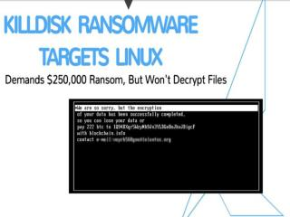 KillDisk Ransomware Targets Linux; Demands $250,000 Ransom, But Won't Decrypt Files