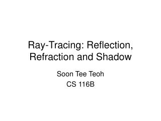 Ray-Tracing: Reflection, Refraction and Shadow