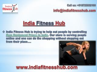 India Fitness Hub- Find All Sorts of Online Gym Equipment Here