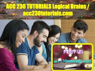 ACC 230 TUTORIALS Logical Brains / acc230tutorials.com