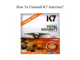 How to uninstall k7 antivirus?| K7 Antivirus Help Desk Phone Number