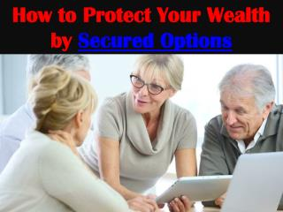 How to Protect Your Wealth by Secured Options