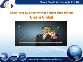 Grow Your Business within a short Time Period–Gleam Global