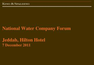 National Water Company Forum  Jeddah, Hilton Hotel 7 December 2011