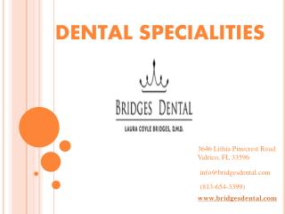 Dental Specialties with Brandon Dentist – Bridges Dental