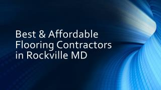 Best & Affordable Flooring Contractors in Rockville MD