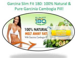 Garcina Slim Fit 180 @ http://www.mysupplementsera.com/slim-fit-180-garcinia-reviews/