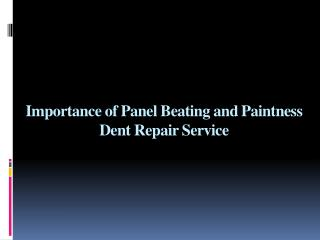 Importance of Panel Beating and Paintness Dent Repair Service