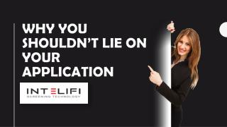 WHY YOU SHOULDN'T LIE ON YOUR APPLICATION