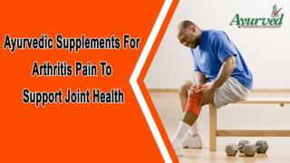 Ayurvedic Supplements For Arthritis Pain To Support Joint Health
