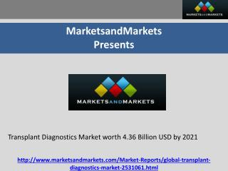Transplant Diagnostics Market worth 4.36 Billion USD by 2021