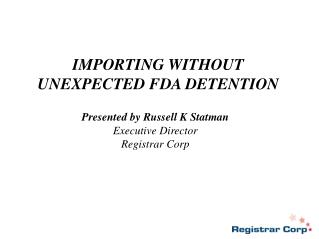 IMPORTING WITHOUT UNEXPECTED FDA DETENTION