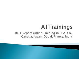 BIRT Report Online Training in USA, UK, Canada, Japan, Dubai, France, India