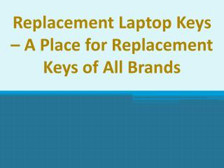 Replacement Laptop Keys – A Place for Replacement Keys of All Brands