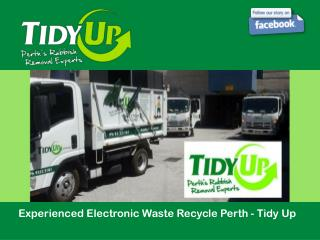 Experienced Electronic Waste Recycle Perth - Tidy Up