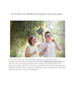 Get Sizzling 'Pre-Wedding Photographs' with simple props!