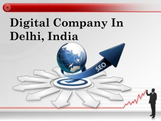 DIgital Marketing Company In Delhi, India