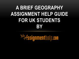 A Brief Geography Assignment Help Guide For UK Students