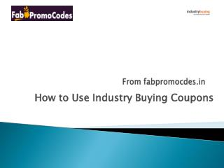 How to use Industrial Buying Coupons