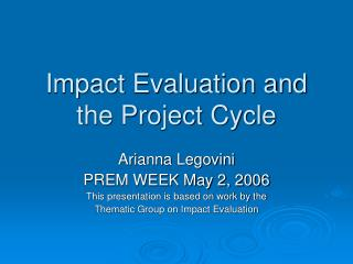Impact Evaluation and the Project Cycle