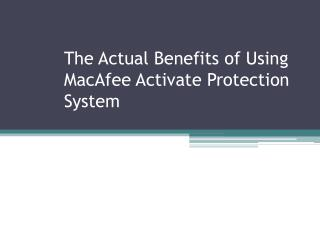 The Actual Benefits of Using MacAfee Activate Protection