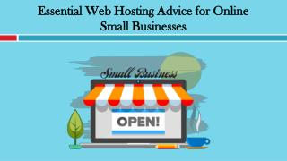 Essential Web Hosting Advice for Online Small Businesses