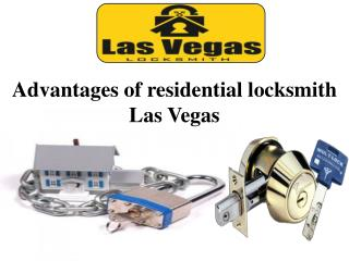 Advantages of residential locksmith Las Vegas