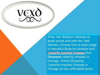 Celebrity Inspired Dresses in Chicago - Shopvexd